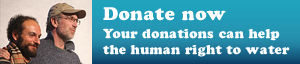 Donate now -  Your donations cans help the human right to water